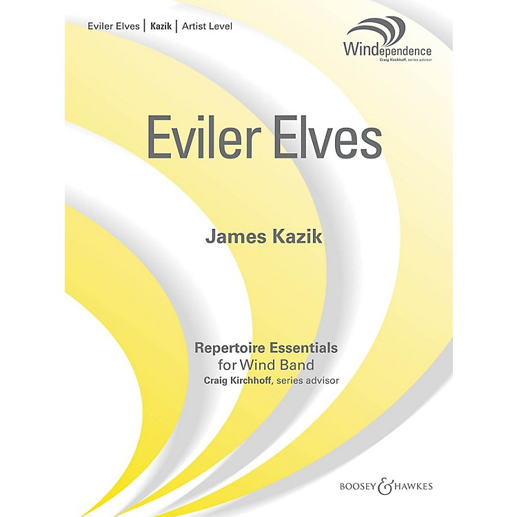Boosey and HawkesEviler Elves Concert Band Level 5 Composed by James Kazik