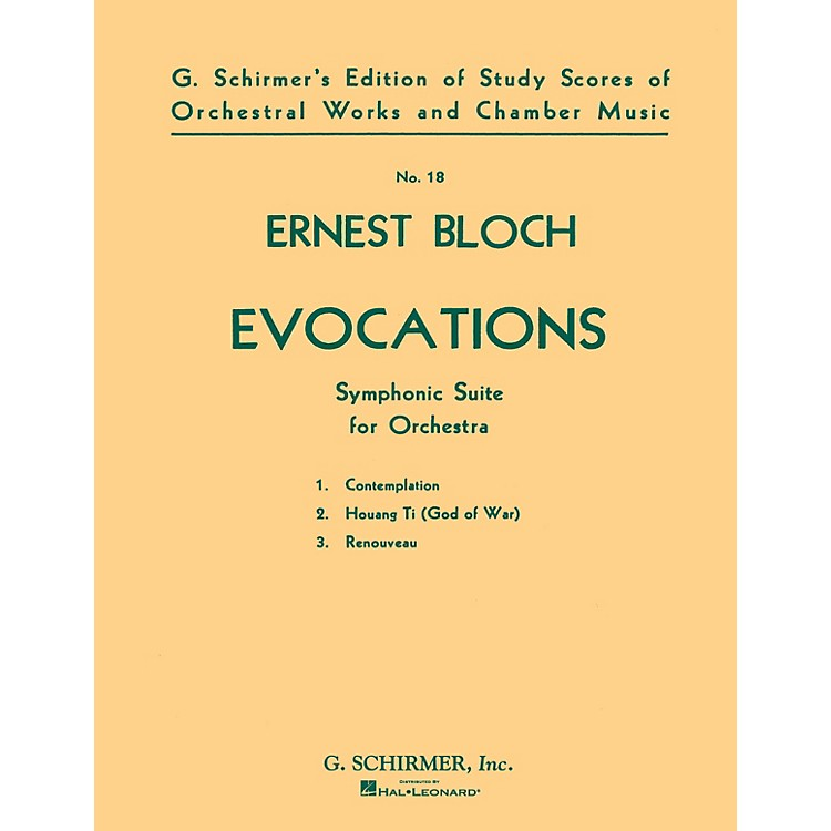 G. Schirmer Evocations (Symphonic Suite) (Study Score No. 18) Study Score Series Composed by Ernst Bloch
