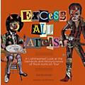 Backbeat Books Excess All Areas: A Lighthearted Look at the Demands and Idiosyncrasies of Rock Icons on Tour