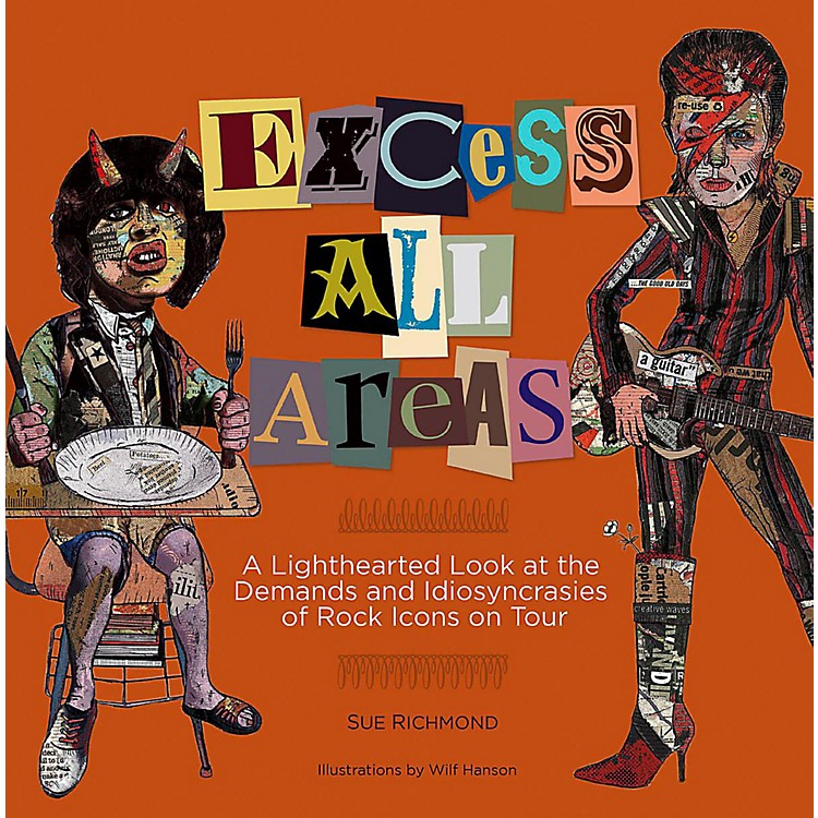 Backbeat BooksExcess All Areas: A Lighthearted Look at the Demands and Idiosyncrasies of Rock Icons on Tour