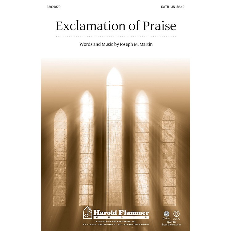 Shawnee PressExclamation of Praise SATB composed by Joseph Martin