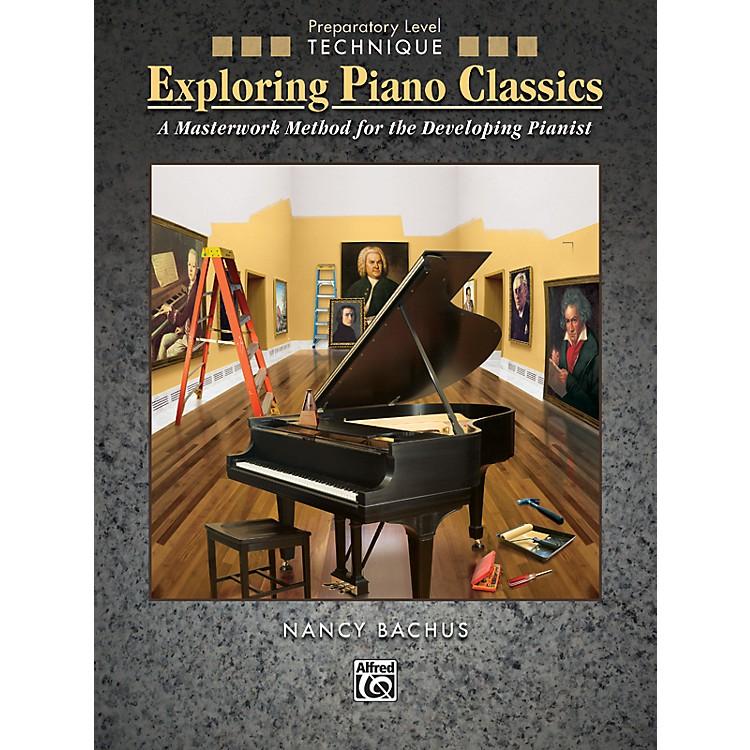 AlfredExploring Piano Classics Technique Preparatory Level Preparatory Book