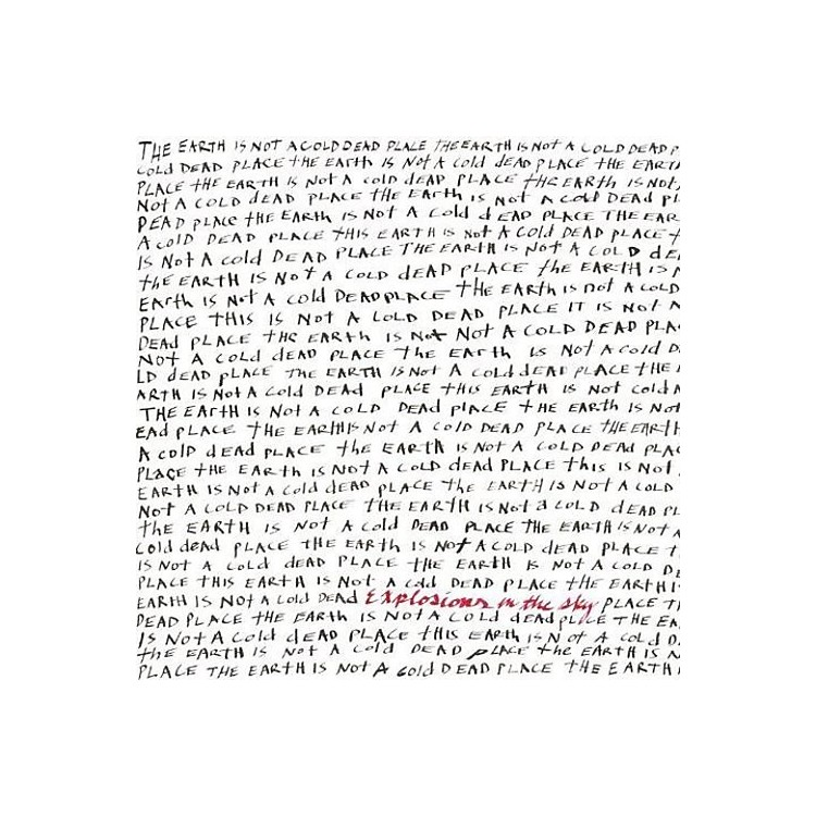 AllianceExplosions in the Sky - Earth Is Not a Cold Dead Place