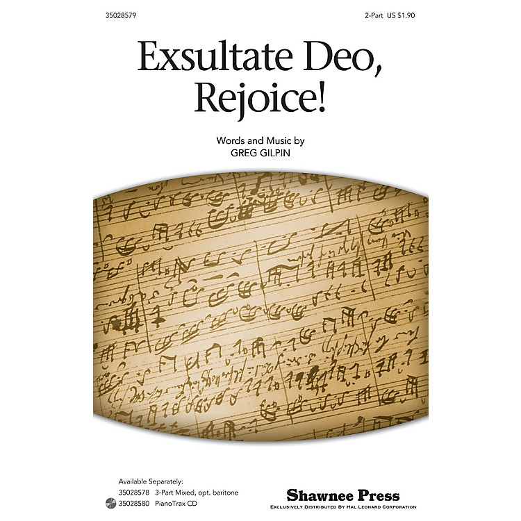 Shawnee PressExsultate Deo, Rejoice! 2-Part composed by Greg Gilpin