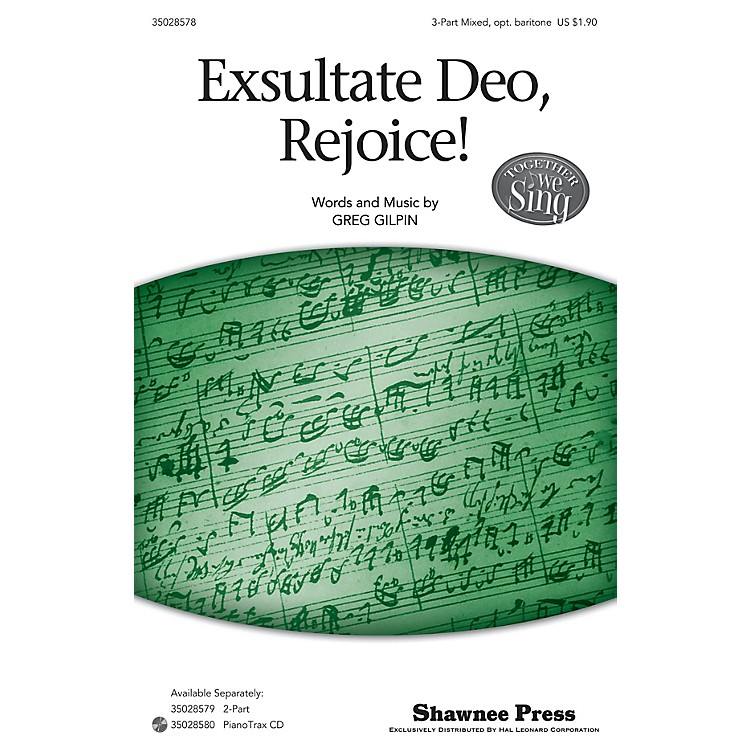 Shawnee PressExsultate Deo, Rejoice! (Together We Sing Series) SAB composed by Greg Gilpin