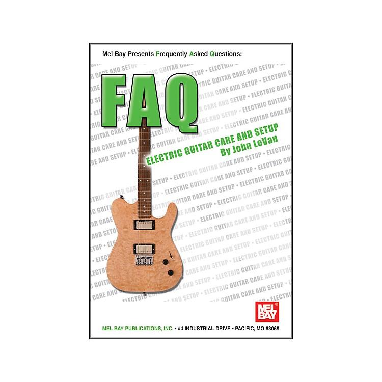 Mel BayFAQ: Electric Guitar Care and Setup Book