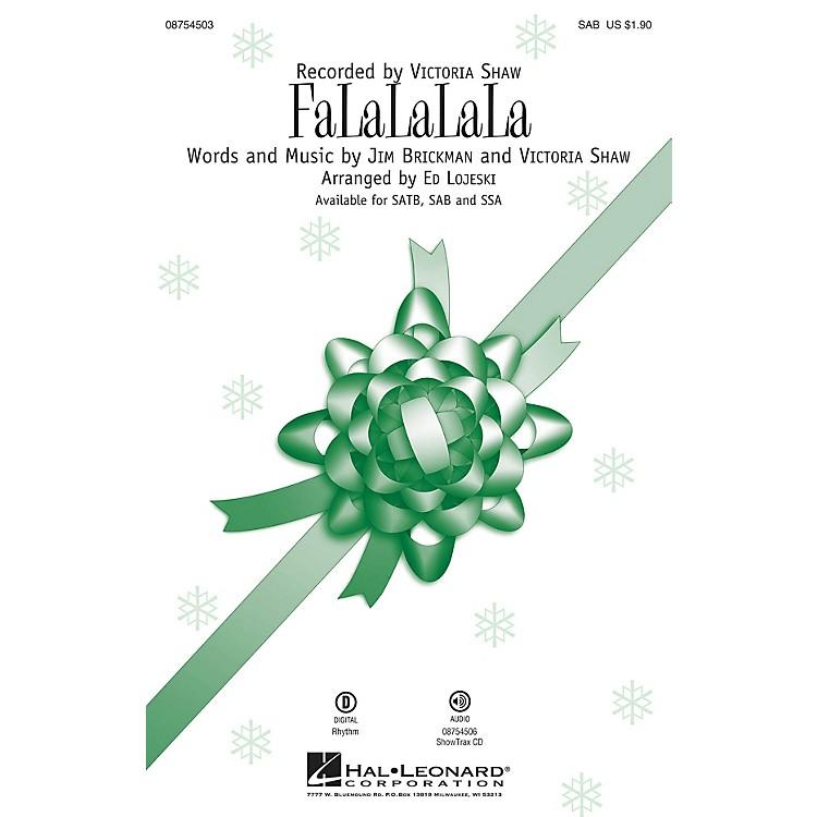 Hal LeonardFaLaLaLaLa SAB by Victoria Shaw arranged by Ed Lojeski