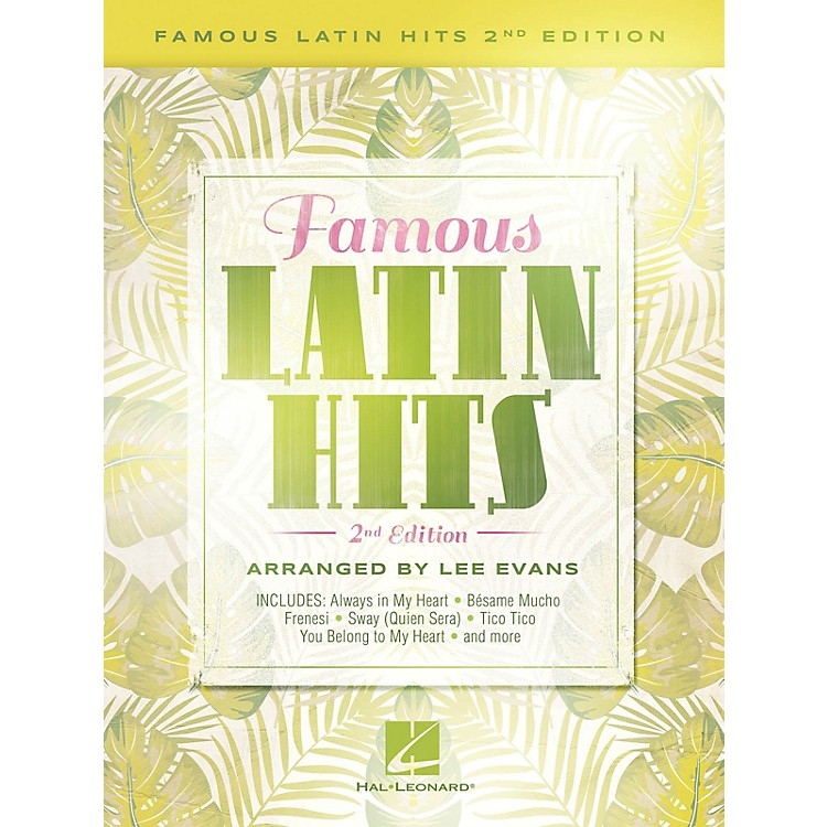 Hal Leonard Famous Latin Hits - 2nd Edition Piano Solo Songbook by Lee Evans