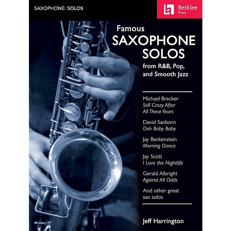 Berklee PressFamous Saxophone Solos (from R&B, Pop and Smooth Jazz) Berklee Guide Series Book by Jeff Harrington