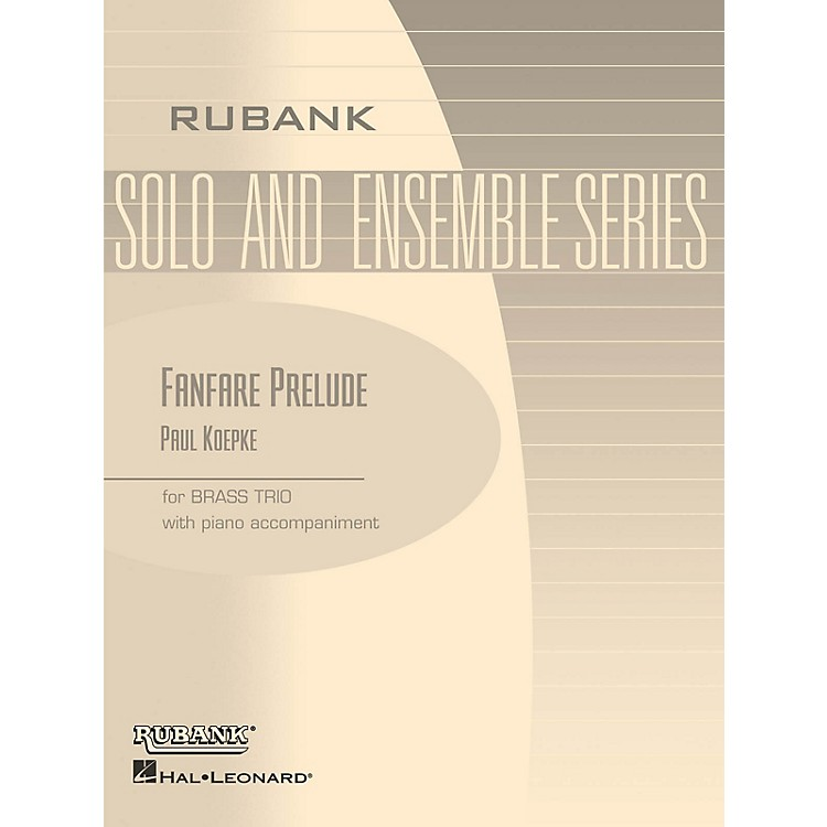 Rubank PublicationsFanfare Prelude (Brass Trio with Piano - Grade 2) Rubank Solo/Ensemble Sheet Series