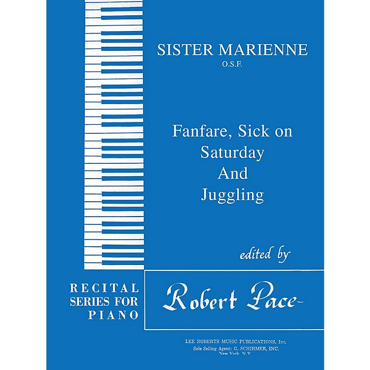 Lee RobertsFanfare, Sick on Saturday, Juggling Pace Piano Education Series Composed by Sister Marienne