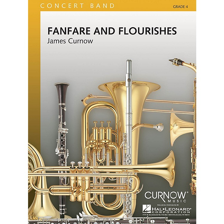 Curnow MusicFanfare and Flourishes (Grade 4 - Score and Parts) Concert Band Level 4 Composed by James Curnow