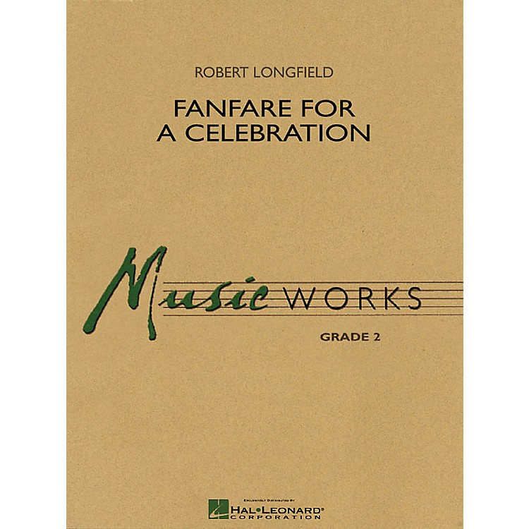 Hal Leonard Fanfare for a Celebration Concert Band Level 2-2 1/2 Composed by Robert Longfield