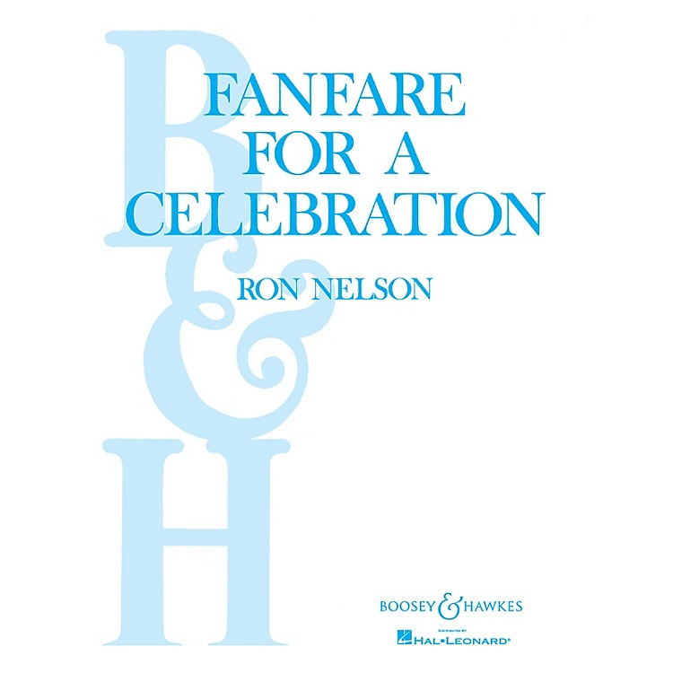 Boosey and Hawkes Fanfare for a Celebration (Score and Parts) Concert Band Composed by Ron Nelson