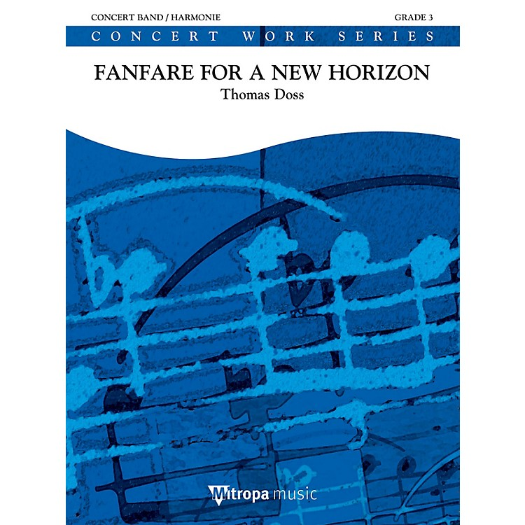 Mitropa MusicFanfare for a New Horizon Concert Band Level 3 Composed by Thomas Doss