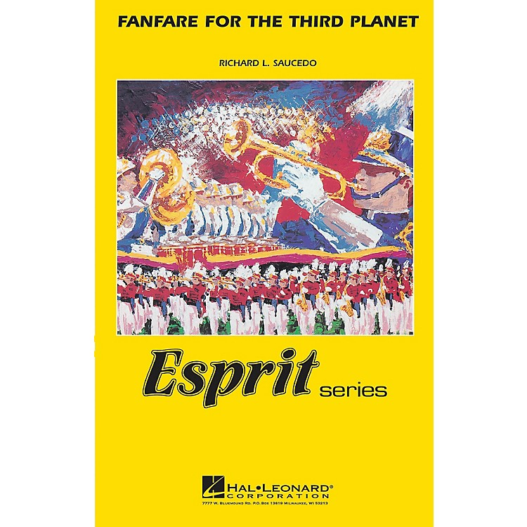 Hal LeonardFanfare for the Third Planet Marching Band Level 3 Composed by Richard L. Saucedo
