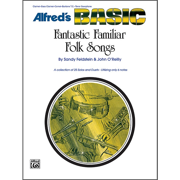 Alfred Fantastic Familiar Folk Songs B-Flat Instruments (Clarinet Bass Clarinet Cornet Baritone T.C. Tenor Sax)