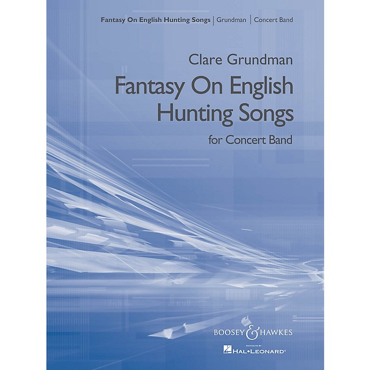 Boosey and HawkesFantasy on English Hunting Songs Concert Band Composed by Clare Grundman