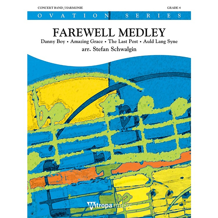 Mitropa MusicFarewell Medley Concert Band Level 4 Composed by Stefan Schwalgin