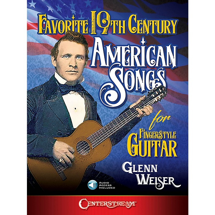Centerstream PublishingFavorite 19th Century American Songs for Fingerstyle Guitar Book/ Audio Online