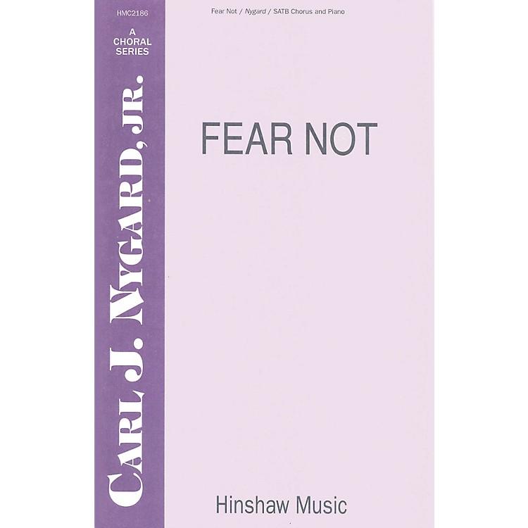 Hinshaw MusicFear Not SATB composed by Carl Nygard, Jr.
