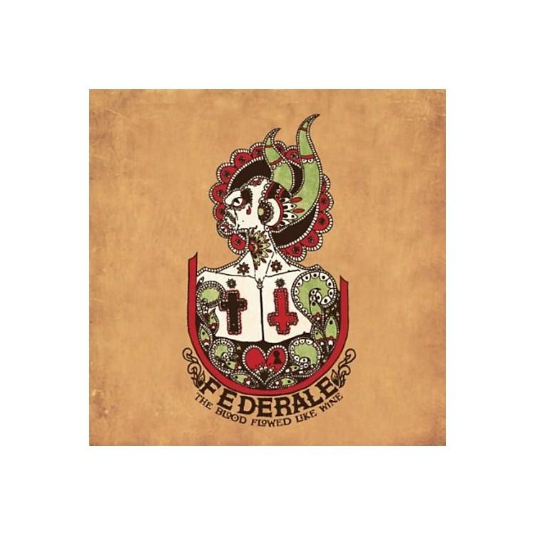 AllianceFederale - The Blood Flowed Like Wine
