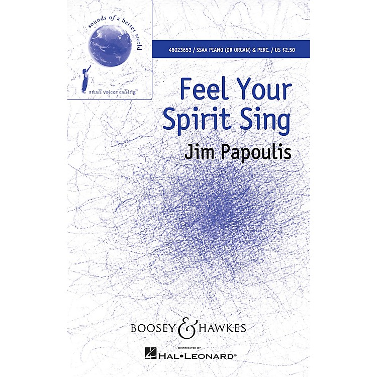 Boosey and HawkesFeel Your Spirit Sing (Sounds of a Better World) SSAA composed by Jim Papoulis