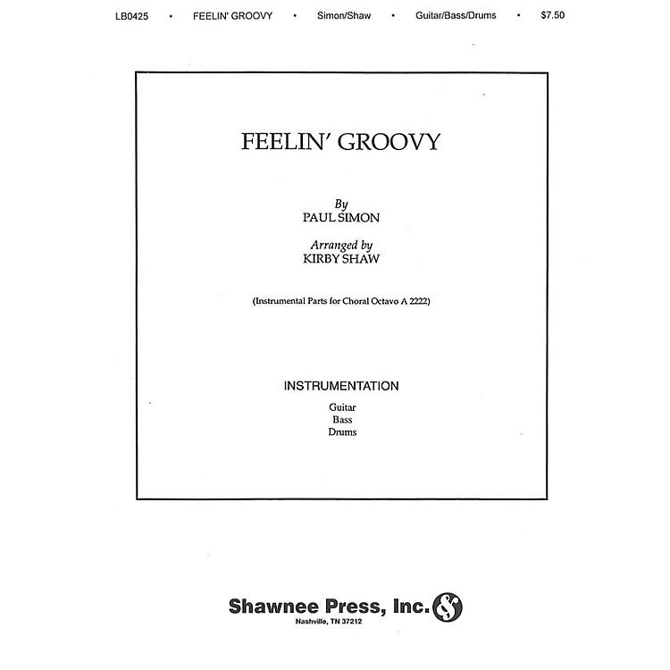 Shawnee PressFeelin' Groovy (The 59th Street Bridge Song) INSTRUMENTAL ACCOMP PARTS arranged by Kirby Shaw