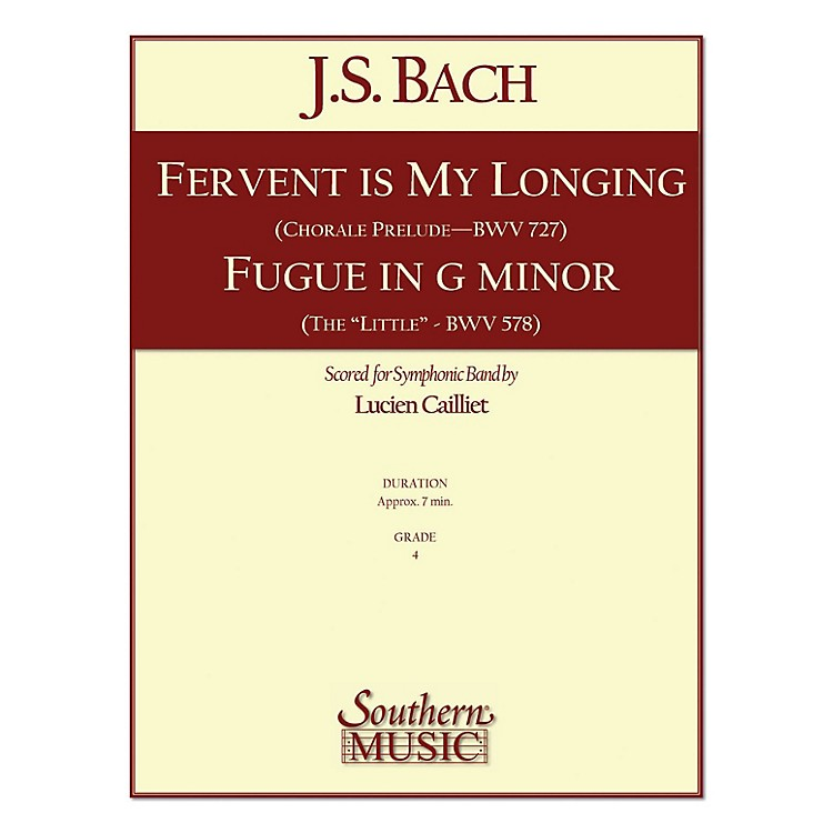 SouthernFervent Is My Longing/Fugue in G Minor Concert Band Level 4 by Bach Arranged by Lucien Cailliet