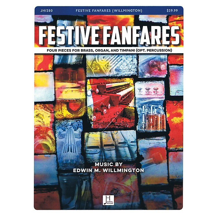 Jubal House Publications Festive Fanfares BRASS AND ORGAN composed by Edwin Willmington