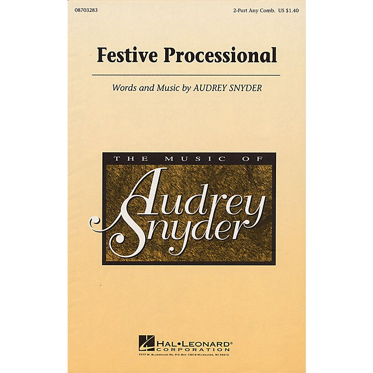 Hal LeonardFestive Processional 2-Part any combination composed by Audrey Snyder