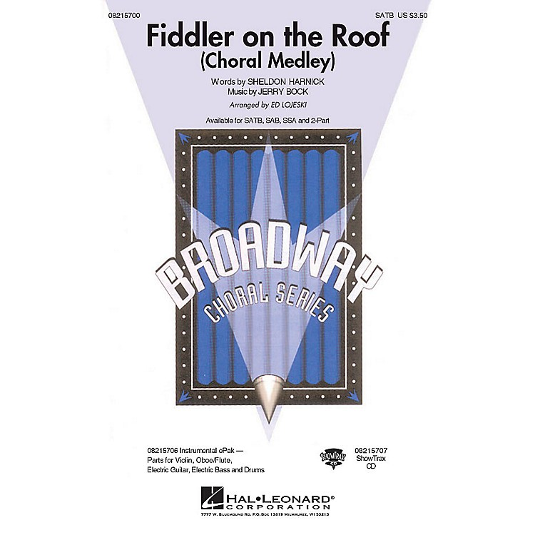 Hal LeonardFiddler on the Roof (Choral Medley) SATB arranged by Ed Lojeski