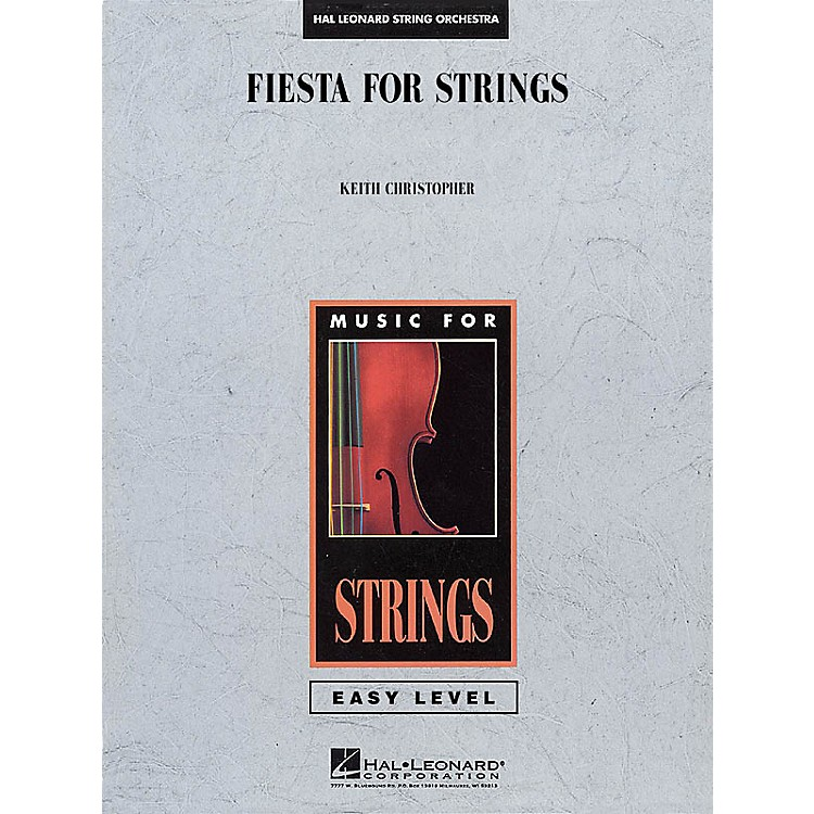 Hal Leonard Fiesta for Strings Easy Music For Strings Series Composed by Keith Christopher