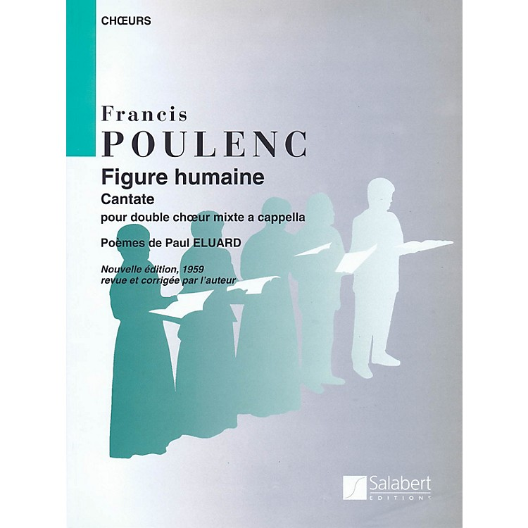 Editions SalabertFigure Humaine (The Face of Man) (SSATBB) SSATBB Composed by Francis Poulenc