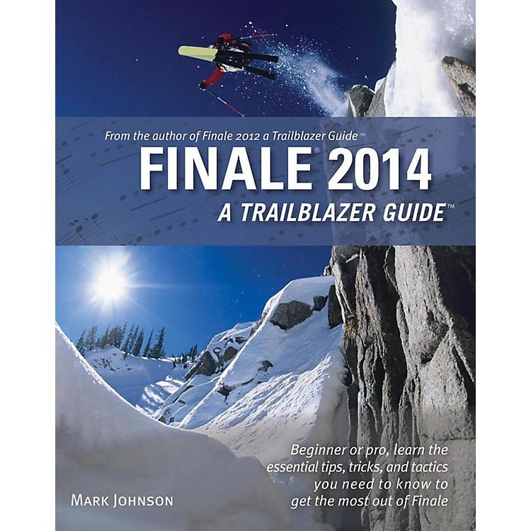Hal LeonardFinale 2014 A Trailblazer Guide