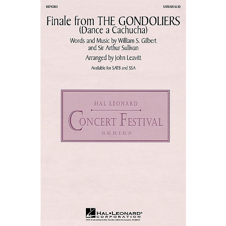 Hal LeonardFinale from The Gondoliers SATB arranged by J Leavitt