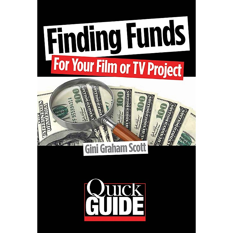 Limelight EditionsFinding Funds for Your Film or TV Project Quick Guide Series Softcover Written by Gini Graham Scott