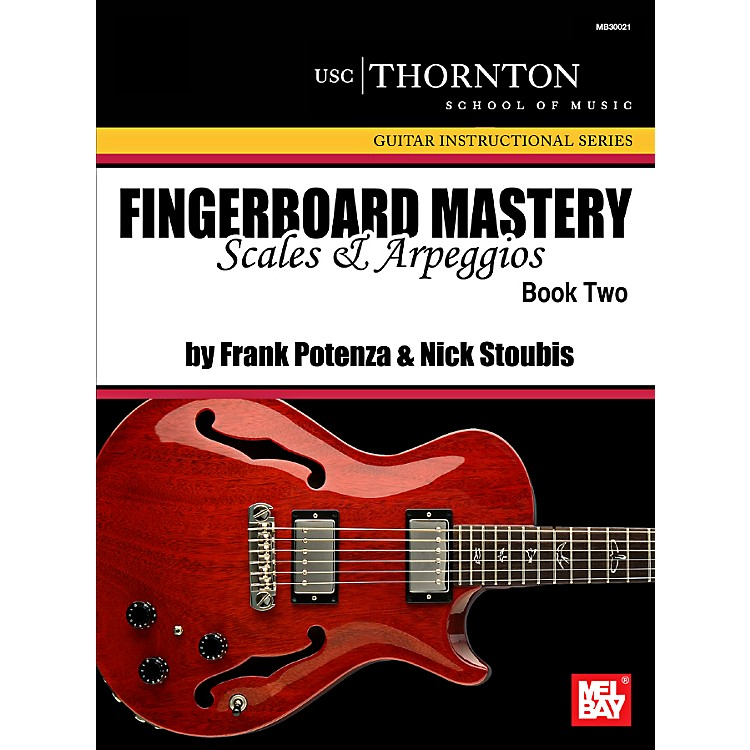 Mel Bay Fingerboard Mastery: Scales and Arpeggios Book Two