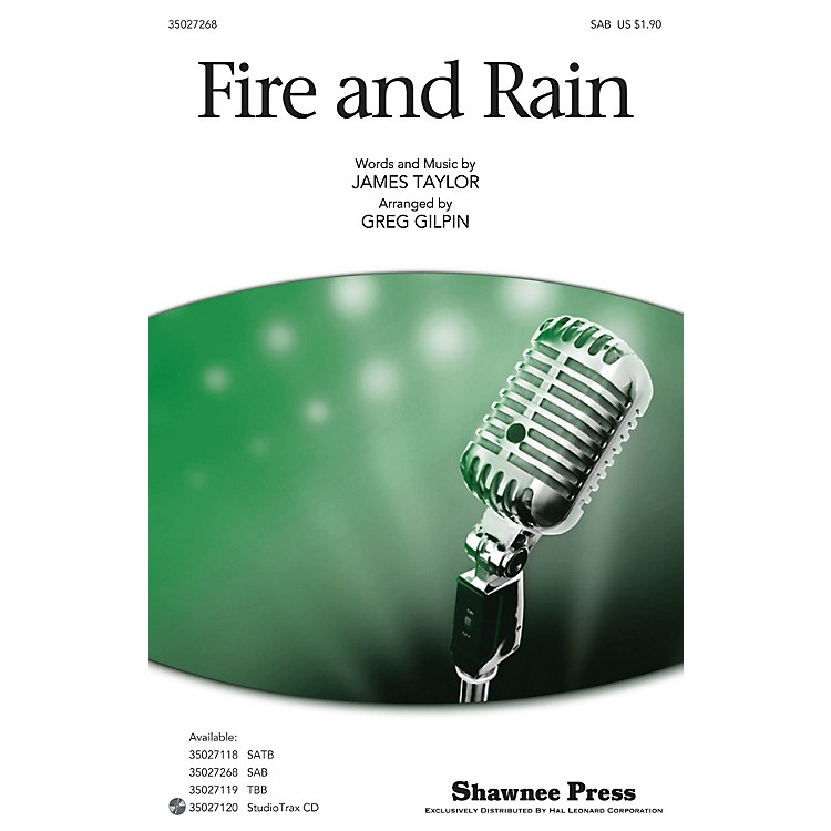 Shawnee PressFire and Rain SAB by James Taylor arranged by Greg Gilpin