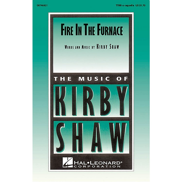 Hal LeonardFire in the Furnace TTBB A Cappella composed by Kirby Shaw