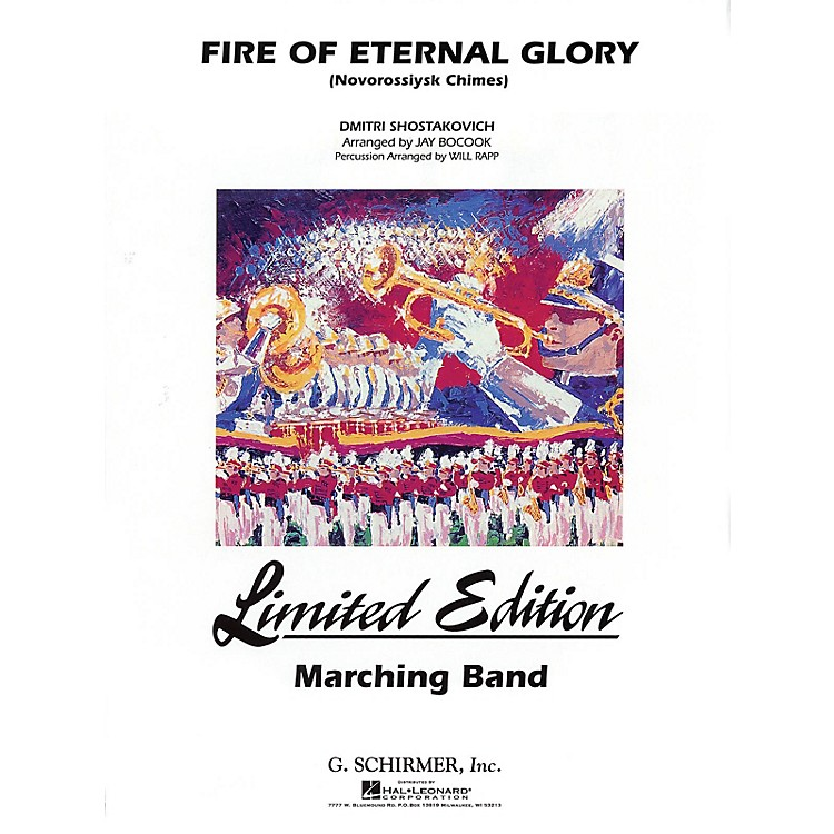 G. SchirmerFire of Eternal Glory Marching Band Level 5 Composed by Dmitri Shostakovich Arranged by Jay Bocook
