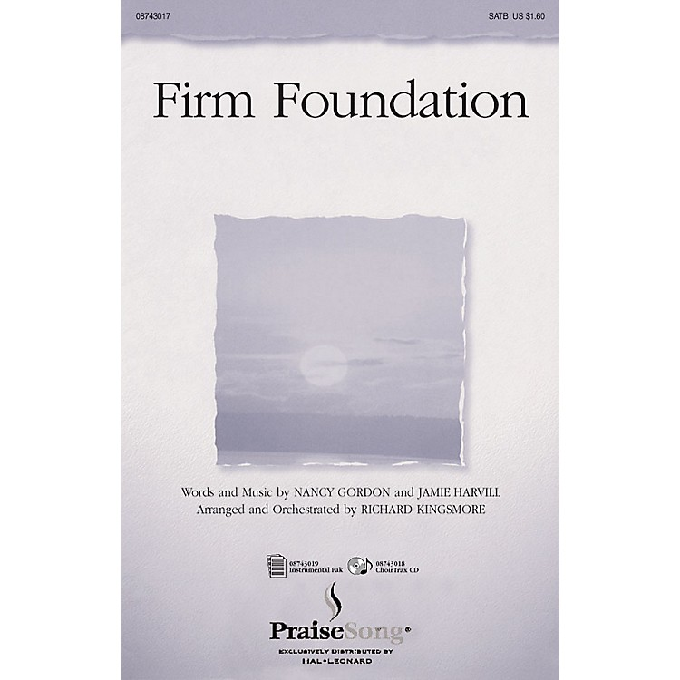 Hal Leonard Firm Foundation (ChoirTrax CD) CHOIRTRAX CD Arranged by Richard Kingsmore