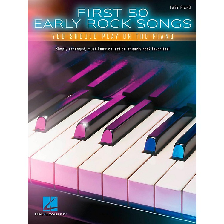 Hal LeonardFirst 50 Early Rock Songs You Should Play on Piano