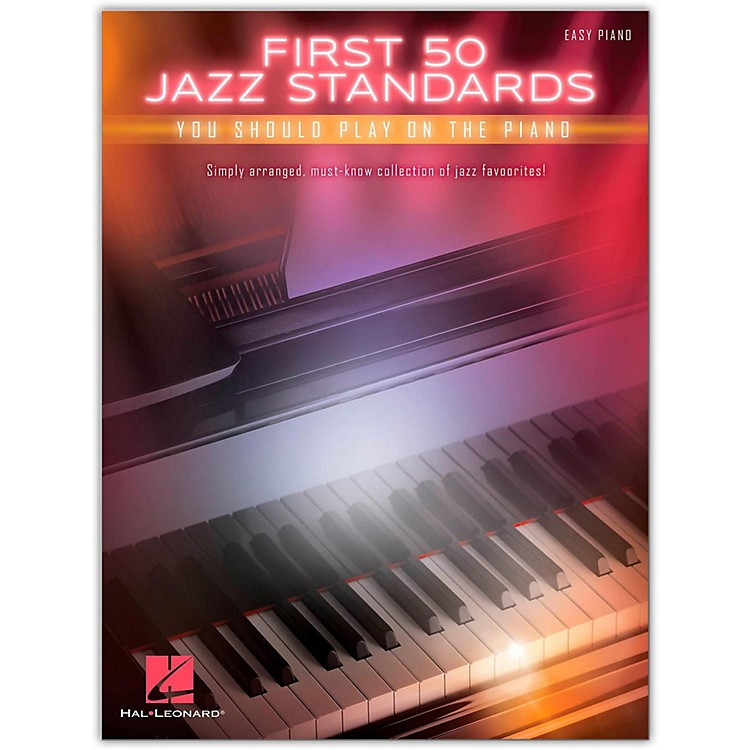 Hal LeonardFirst 50 Jazz Standards: You Should Play on Piano for Easy Piano