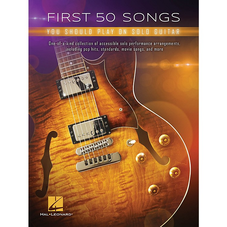 Hal LeonardFirst 50 Songs You Should Play on Solo Guitar