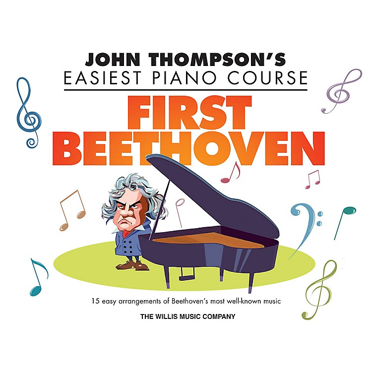 Willis MusicFirst Beethoven (John Thompson's Easiest Piano Course) Willis Series Book by Beethoven (Level Elem)