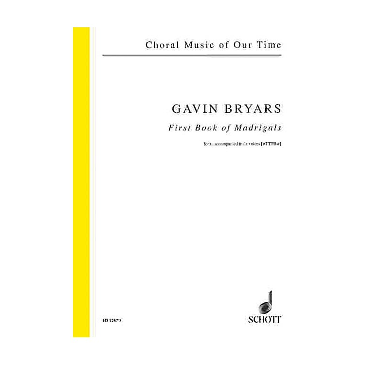 Schott First Book of Madrigals Composed by Gavin Bryars