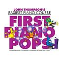Music Sales First Piano Pops (John Thompson's Easiest Piano Course) Willis Series Softcover Written by Various