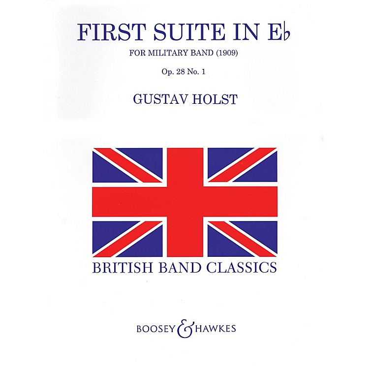 Boosey and HawkesFirst Suite in E Flat (Revised) Concert Band Level 4 Composed by Gustav Holst/ed. Colin Matthews