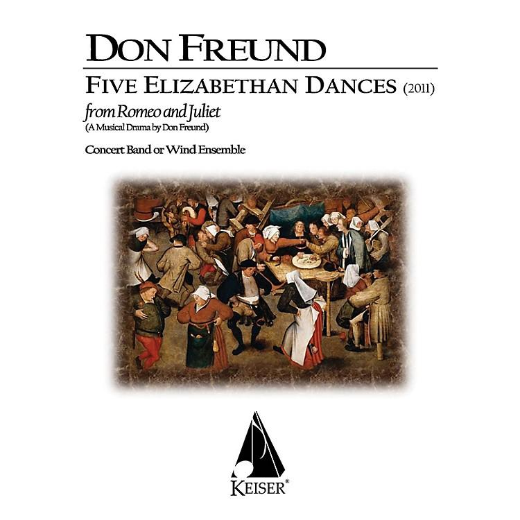 Lauren Keiser Music PublishingFive Elizabethan Dances from 'Romeo & Juliet' Concert Band Composed by Don Freund
